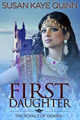 First Daughter (The Royals of Dharia, Book Three) Kindle Edition