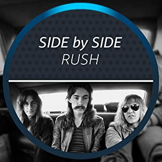 Side by Side with Rush