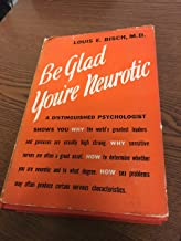 Be Glad You're Neurotic