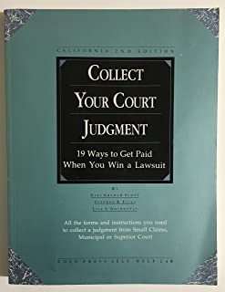 Collect Your Court Judgement (How to Collect When You Win a Lawsuit, California Edition)