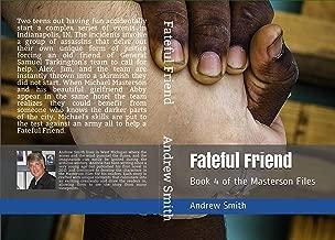 Fateful Friend: Book 4 of the Masterson Files
