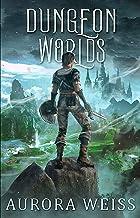 Dungeon Worlds: A Reborn Online LitRPG Adventure