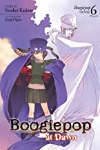 Boogiepo at Dawn (Light Novel 6): The Light Novel Series (Boogiepop (Light Novel))