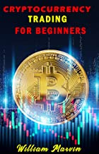 CRYPTOCURRENCY TRADING FOR BEGINNERS : Beginner's Guide to Day Trading Cryptocurrency (English Edition)