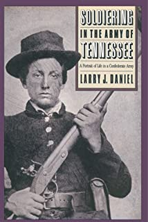 Soldiering in the Army of Tennessee: A Portrait of Life in a Confederate Army (Civil War America)