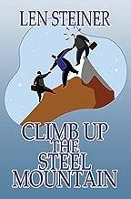 Climb Up the Steel Mountain