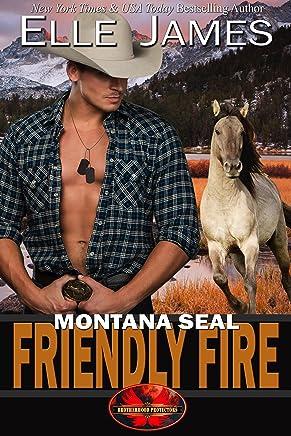 Montana SEAL Friendly Fire (Brotherhood Protectors Book 11)