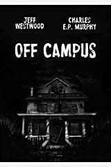 Off Campus: a coming of age horror novel Kindle Edition