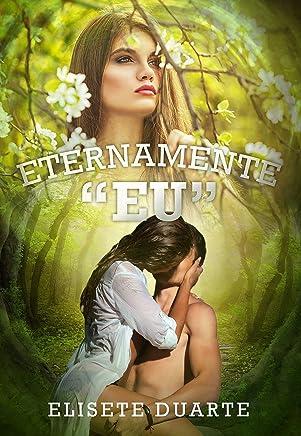Eternamente Eu (Livro 1)