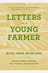 Letters to a Young Farmer: On Food, Farming, and Our Future Kindle Edition