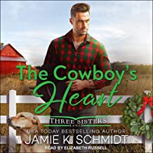 The Cowboy's Heart: Three Sisters Ranch, Book 3
