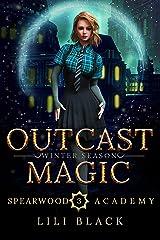 Outcast Magic: Winter Season (Spearwood Academy Book 4) Kindle Edition