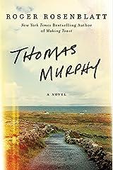 Thomas Murphy: A Novel Kindle Edition