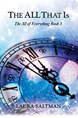 The ALL That Is: The All of Everything, Book 3 Kindle Edition