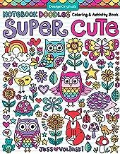 Notebook Doodles Super Cute: Coloring & Activity Book (Design Originals) 32 Adorable Animal Designs; Beginner-Friendly Rel...