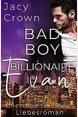 Bad Boy Billionaire Evan: Enemies to Lovers (English Edition) Format Kindle