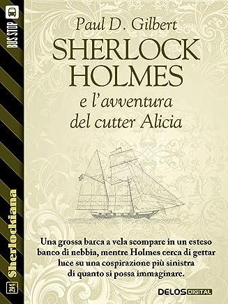 Sherlock Holmes e lavventura del cutter Alicia (Sherlockiana)