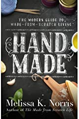 Hand Made: The Modern Woman's Guide to Made-from-Scratch Living Kindle Edition