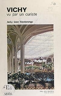 Vichy: Vu par un curiste (French Edition)