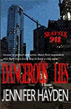 Dangerous Lies (Seattle 911 Book 7)