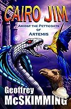 Cairo Jim Amidst the Petticoats of Artemis: A Turkish Tale of Treachery (The Cairo Jim Chronicles Book 7)