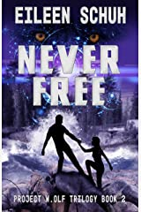 Never Free: Project W.Olf Trilogy Book 2 Kindle Edition