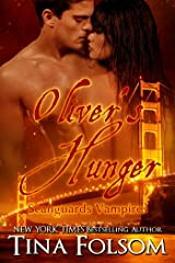 Oliver's Hunger (Scanguards Vampires Book 7) Kindle Edition