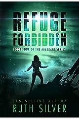 Refuge Forbidden (Aberrant Book 4) Kindle Edition