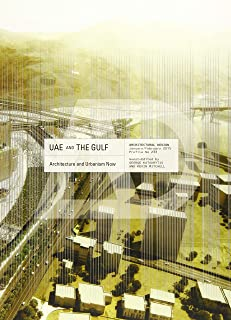 UAE and the Gulf: Architecture and Urbanism Now