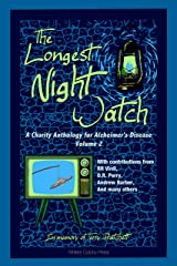 The Longest Night Watch, Volume 2: A Charity Anthology for the Alzheimer's Association Kindle Edition