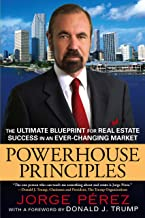 Powerhouse Principles: The Ultimate Blueprint for Real Estate Success in an Ever-Changing Market (English Edition)