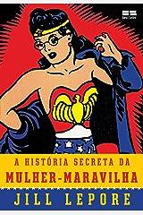 A história secreta da Mulher-Maravilha eBook Kindle