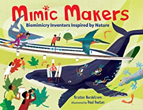 Mimic Makers: Biomimicry Inventors Inspired by Nature