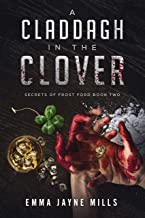 A Claddagh in the Clover (a romantic crime thriller): Secrets of Frost Ford Book Two