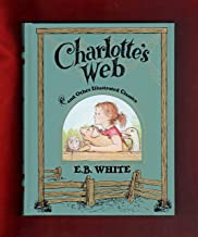 Quarto-Size 2018 Edition- Charlotte's Web and Other Illustrated Classics, Decorative Edition. First Thus, First Printing. Includes Stuart Little & The Trumpet of the Swan. Bonded Leather