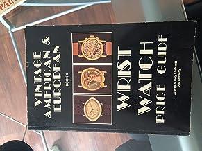 Vintage American & European Wrist Watch Price Guide: Book 4