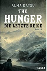 The Hunger - Die letzte Reise: Roman (German Edition) eBook Kindle