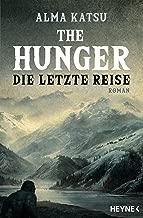 The Hunger - Die letzte Reise: Roman (German Edition)