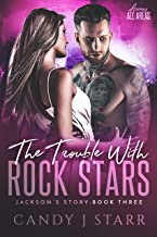 The Trouble with Rock Stars: Jackson's Story (Access All Areas Book 3)