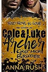 The Story of Cole & Luke Archer - Küsst mich Brüder (Bad Boys in love 4) (German Edition) Format Kindle