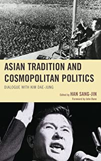 Asian Tradition and Cosmopolitan Politics: Dialogue with Kim Dae-jung