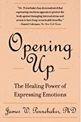 Opening Up, Second Edition: The Healing Power of Expressing Emotions Paperback