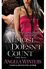 Almost Doesn't Count (D.C. Series Book 2) Kindle Edition