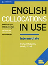English Collocations in Use Intermediate Book with Answers: How Words Work Together for Fluent and Natural English