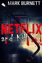 Netflix and Kill (Netflix killings Series Book 1)