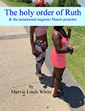 The holy order of Ruth: & the paranormal engineer Mason preacher (English Edition)