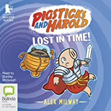 Pigsticks and Harold Lost in Time!: Pigsticks and Harold, Book 4