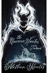 The Unicorn Hunter: A Tale of Arilland (Fairy Tales of Arilland Book 2) Kindle Edition