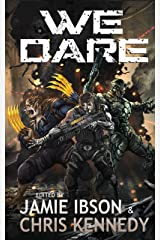 We Dare: An Anthology of Augmented Humanity Kindle Edition