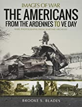 The Americans from the Ardennes to VE Day (Images of War)